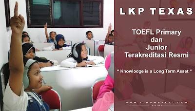 LKP Texas: TOEFL Primary dan Junior Terakreditasi Resmi