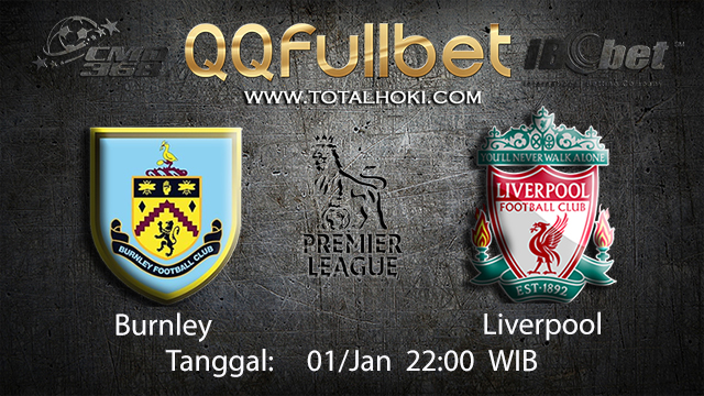PREDIKSIBOLA - PREDIKSI TARUHAN BOLA BURNLEY VS LIVERPOOL 01 JANUARI 2018 ( ENGLISH PREMIER LEAGUE )