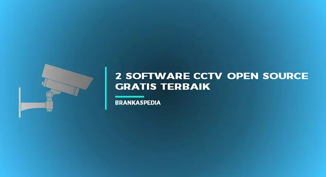 software cctv open source gratis terbaik