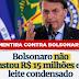 É fake news que Bolsonaro gastou R$ 15 milhões em leite condensado; valor equivale à despesa de todo o governo federal