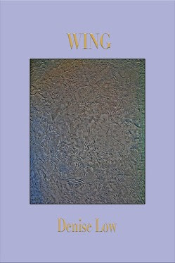 WING: POEMS  by Denise Low