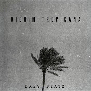 [Music] Drey Beatz – Riddim Tropicana
