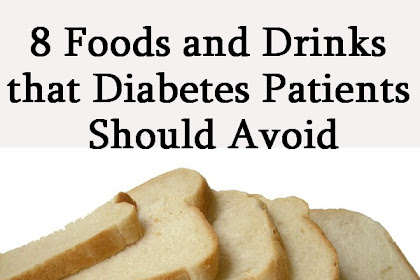 8 Foods and Drinks that Diabetes Patients Should Avoid