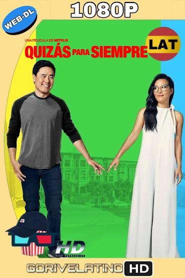 Quizás Para Siempre (2019) NF WEB-DL 1080p Latino-Ingles MKV