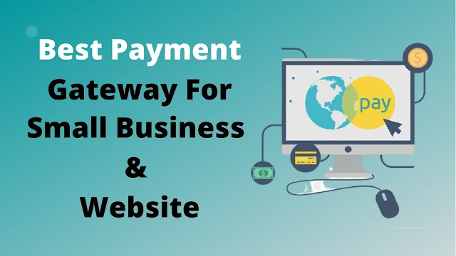 Best Payment Gateway For Small Business And Website