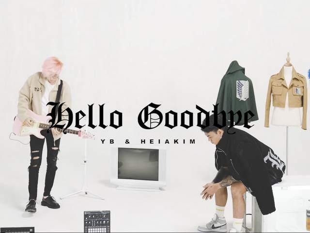 YB & Heiakim - Hello Goodbye