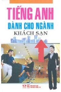 Tiếng Anh Cho Ngành Khách Sạn - Nguyễn Thanh Loan