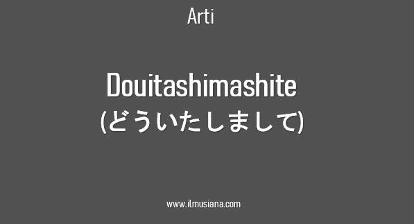 Arti Douitashimashite