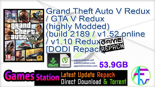 Grand Theft Auto V Redux GTA V Redux (highly Modded) (build 2189 v1.52 online v1.10 Redux + vehicles add-on + Trainer Mod + DLCs + MULTi13) – [DODI Repack]