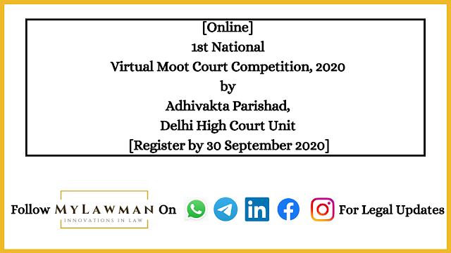 [Online] 1st National Virtual Moot Court Competition, 2020 by Adhivakta Parishad, Delhi High Court Unit [Register by 30 September 2020]