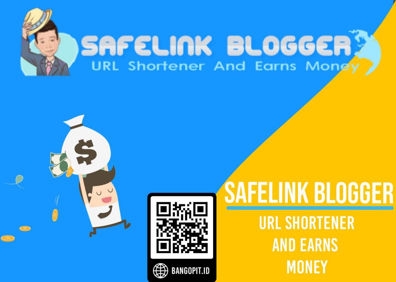 Safelink Blogger: Keuntungan Bergabung dan Cara Mendaftar