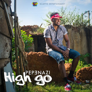 muic and video Pepenazi - high go