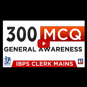 300 Latest MCQ | Current Affairs | General Awareness | IBPS Clerk Mains