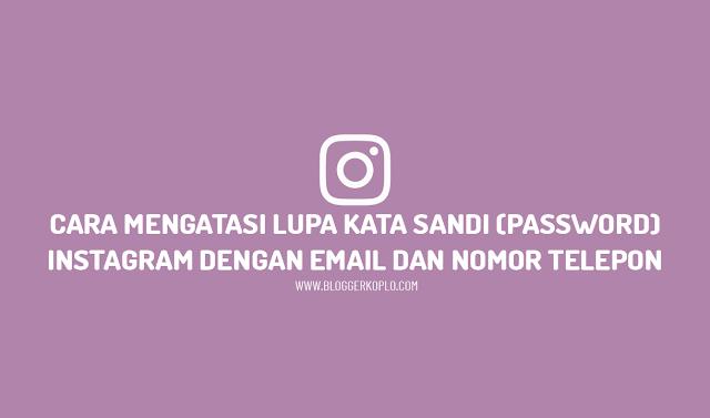 Cara Mengatasi Lupa Kata Sandi (Password) Instagram dengan Email, Nomor Telepon, dan Username