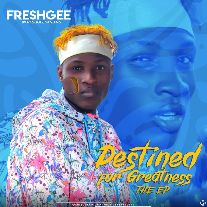 Download EP - freshgee- destined for greatness