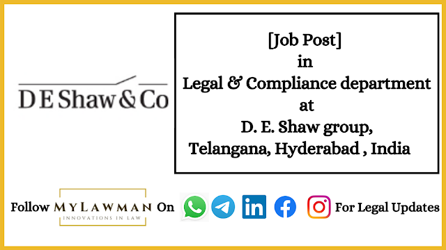 [Job Post] in Legal & Compliance department at D. E. Shaw group, Telangana, Hyderabad , India  [Apply Soon]