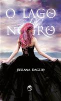 livro O Lago Negro, Juliana Daglio