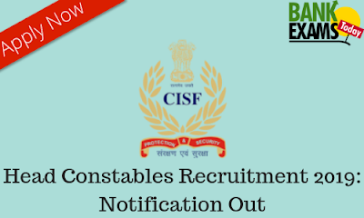 CISF Head Constables Recruitment 2019: Notification Out