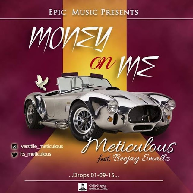 [MUSIC] Meticulous Ft Beejay Smallz - Money On Me