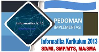 Pedoman Implementasi Informatika Kurikulum 2013 SD SMP SMA SMK