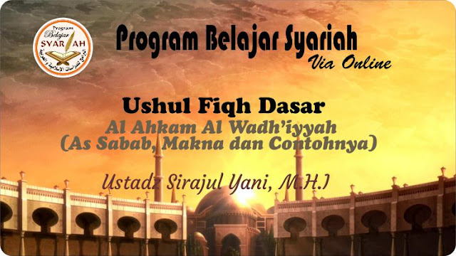Al Ahkam Al Wadhiyyah (As Sabab, Makna dan Contohnya) 01