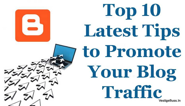 Top 10 Latest Tips to Promote Your Blog Traffic 2018