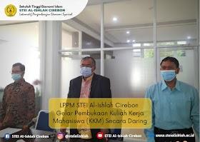 STEI Al - Ishlah Cirebon Usung KKM dengan Tema Pengembangan Ekonomi Syariah Berbasis Pemberdayaan Masyarakat