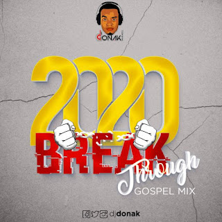 Gospel Music › Gospel Mixtapes › DJ Donak - 2020 Breakthrough Gospel Mix