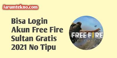 Bisa Login Akun Free Fire Sultan Gratis 2021 No Tipu