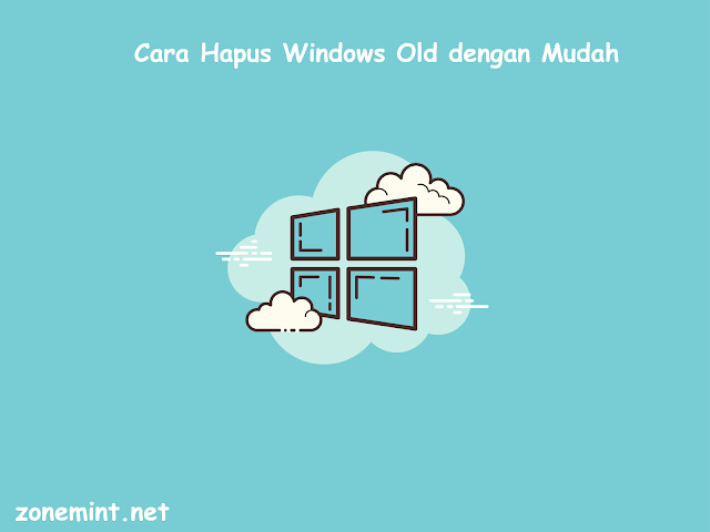 Cara mudah hapus Windows Old di Windows 10