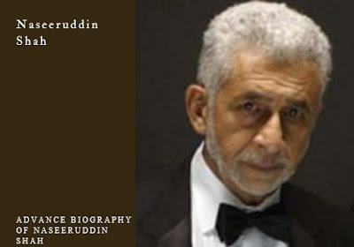 Advance biography of Naseeruddin Shah, age wife, personal career, personal life, award, more