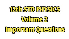 12th STD Physics Volume 2 Important Questions