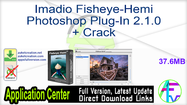 Imadio Fisheye-Hemi Photoshop Plug-In 2.1.0 + Crack