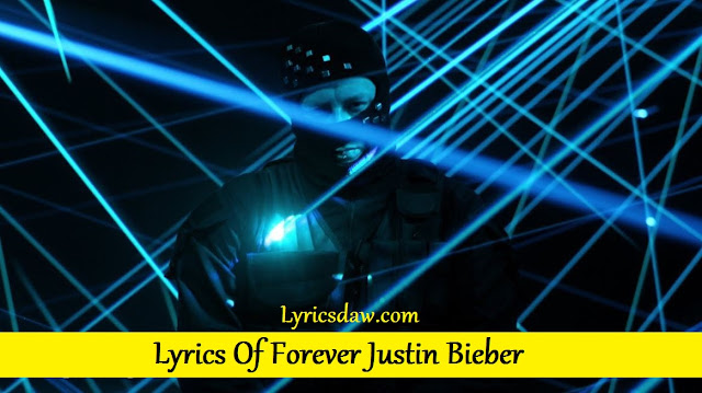 Lyrics Of Forever Justin Bieber