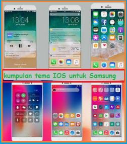 Kumpulan Tema IOS Untuk Samsung All Series