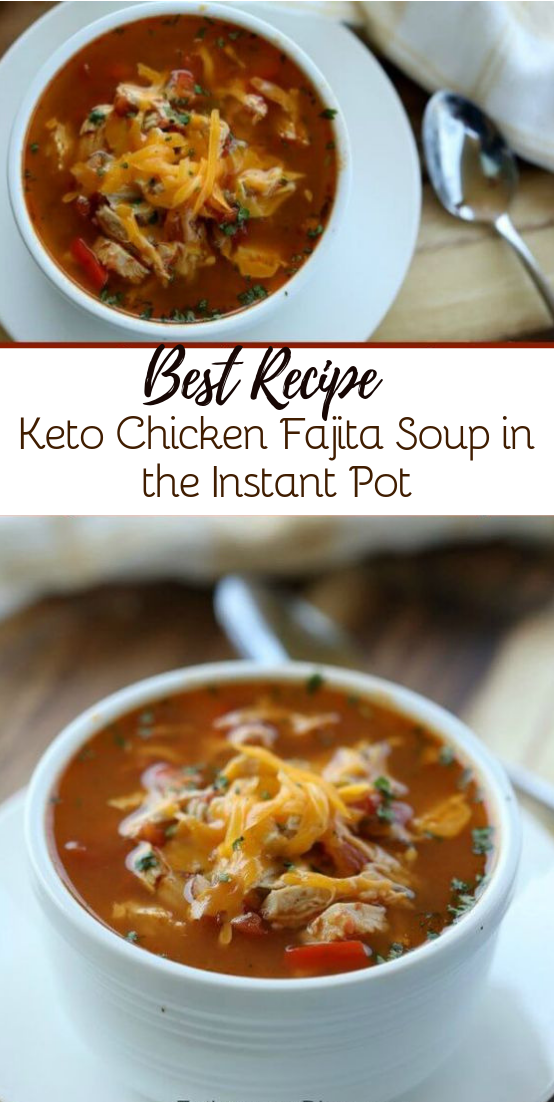Keto Chicken Fajita Soup in the Instant Pot #dinnerrecipe #food