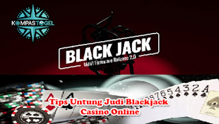 Tips Untung Judi Blackjack Casino Online