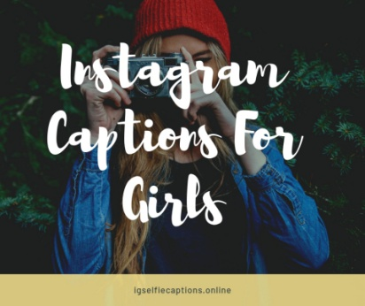 350 + [Best] Girls Captions For Instagram- Attitude,Selfie ...
