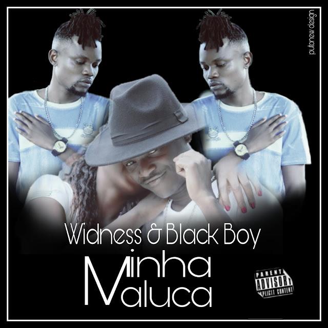 Widness Feat. Black Boy - Minha Maluca (Prod. Anjo Records)