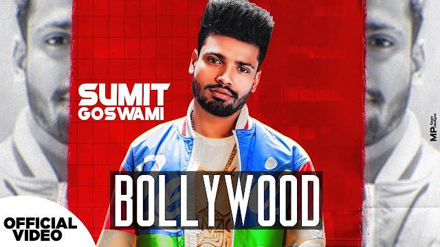 Song  :  Bollywood Song Lyrics Singer  :  Sumit Goswami Lyrics  :  Sumit Goswami Music  :  Khatri Director  :  Deepesh Goyal
