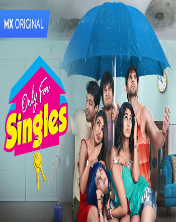 Only For Singles 2019 ORG Hindi MX Originals S01Complete Web Series HDRip 480p 900MB movie poster