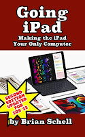 Going iPad (Second Edition): Making the iPad Your Only Computer