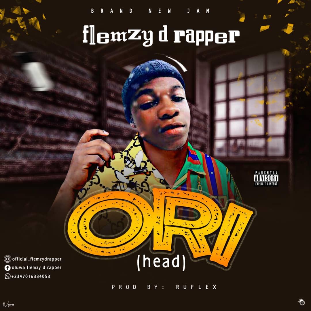 FLEMZY D RAPPER -- ORI (HEAD)