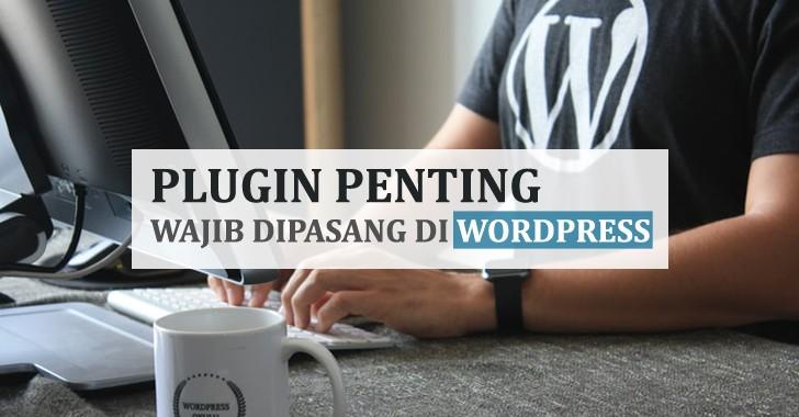 Plugin yang Wajib Dipasang di Wordpress