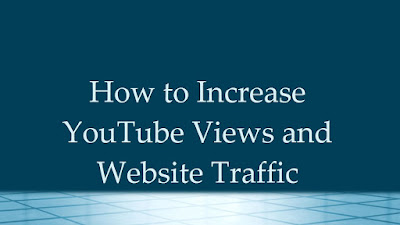 How to increase YouTube views and website traffic