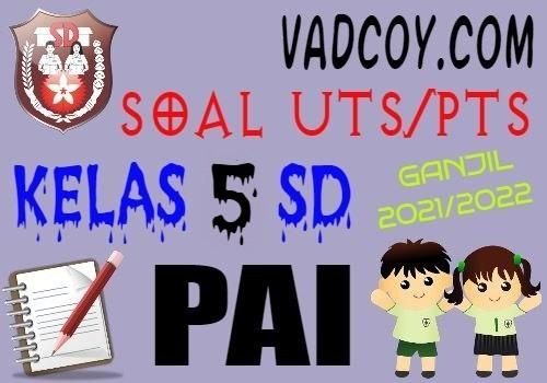 Soal UTS/PTS PAI Kelas 5 SD Semester 1 Tahun 2021/2022