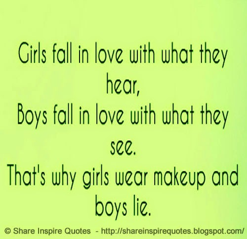 Girls Lie Quotes: Guys Fall In Love With What They See, Girls Fall In Love