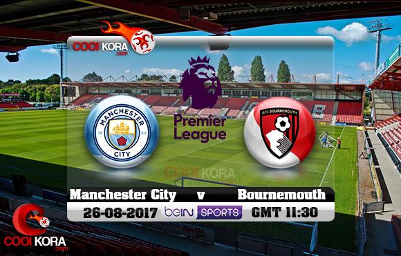 مشاهدة مباراة بورنموث ومانشستر سيتي اليوم 26-8-2017 في الدوري الإنجليزي