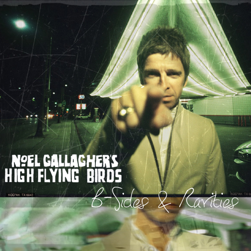 therightearofnash the mix tapes noel gallagher 39 s high flying birds b sides and rarities. Black Bedroom Furniture Sets. Home Design Ideas