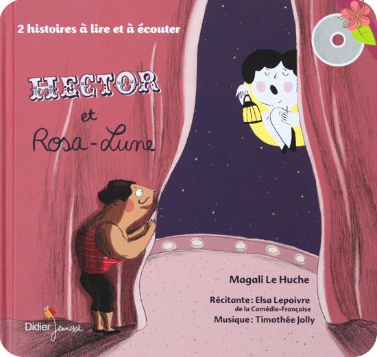 Hector et Rosa-Lune de Magali Le Huche - Didier jeunesse